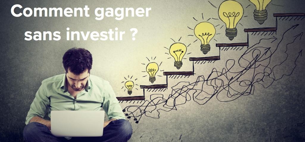 Gagner sans investir